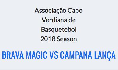 Brava Magic vs Campana Lança – ACVB 2018 Season