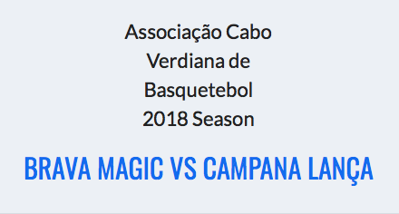 Brava Magic vs Campana Lança – ACVB 2018 Season