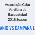 Campana Lança vs Volcanic – ACVB 2018 Season